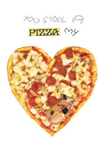 Card, You stole a pizza my heart