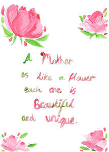 Card, A mother is like a flower, each one is beautiful and unique