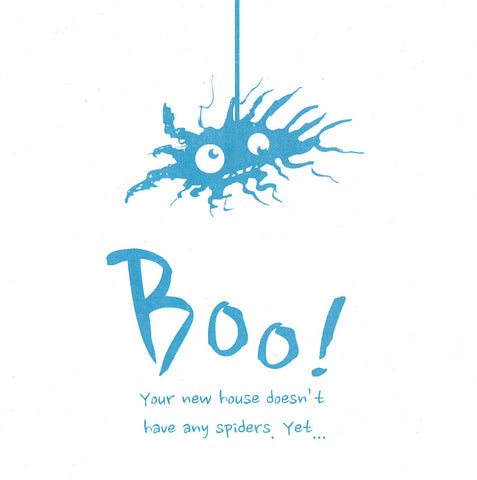 Card, Boo, Hope Your New House Doesn't Have Any Spiders , Yet.....