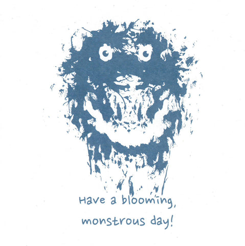 Card, Have A Blooming Monstrous Day