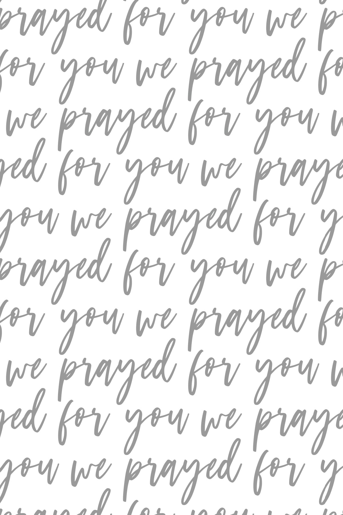 We Prayed For You Gray Download