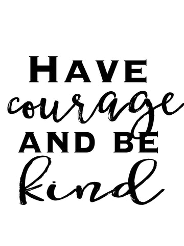 Have Courage & Be Kind Download