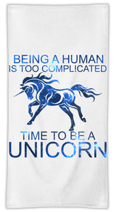 Beeing A Human Is Too Complicated Time To Be A Unicorn Slogan   MicroFiber Towel W/ Custom Printed Designs| Eco-Friendly Material| Machine Washable| Available in 3 sizes| Premium Bathroom Supplies By Styleart