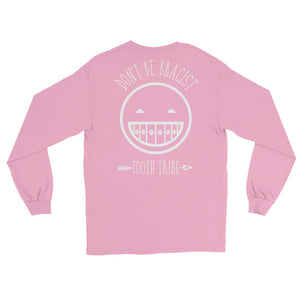 Don't Be Bracist Long Sleeve T-Shirt