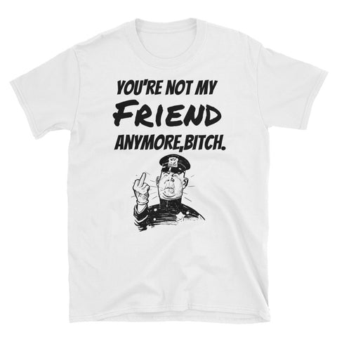 You're not friend Tee