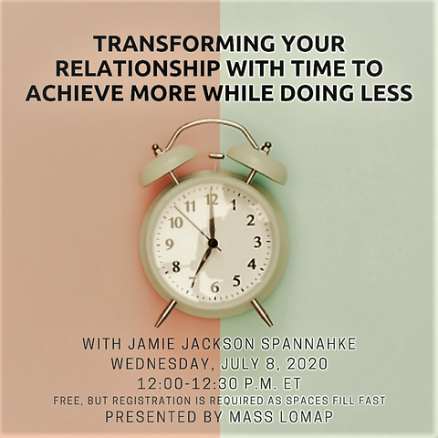 Achieve More While Doing Less: Transform Your Relationship with Time