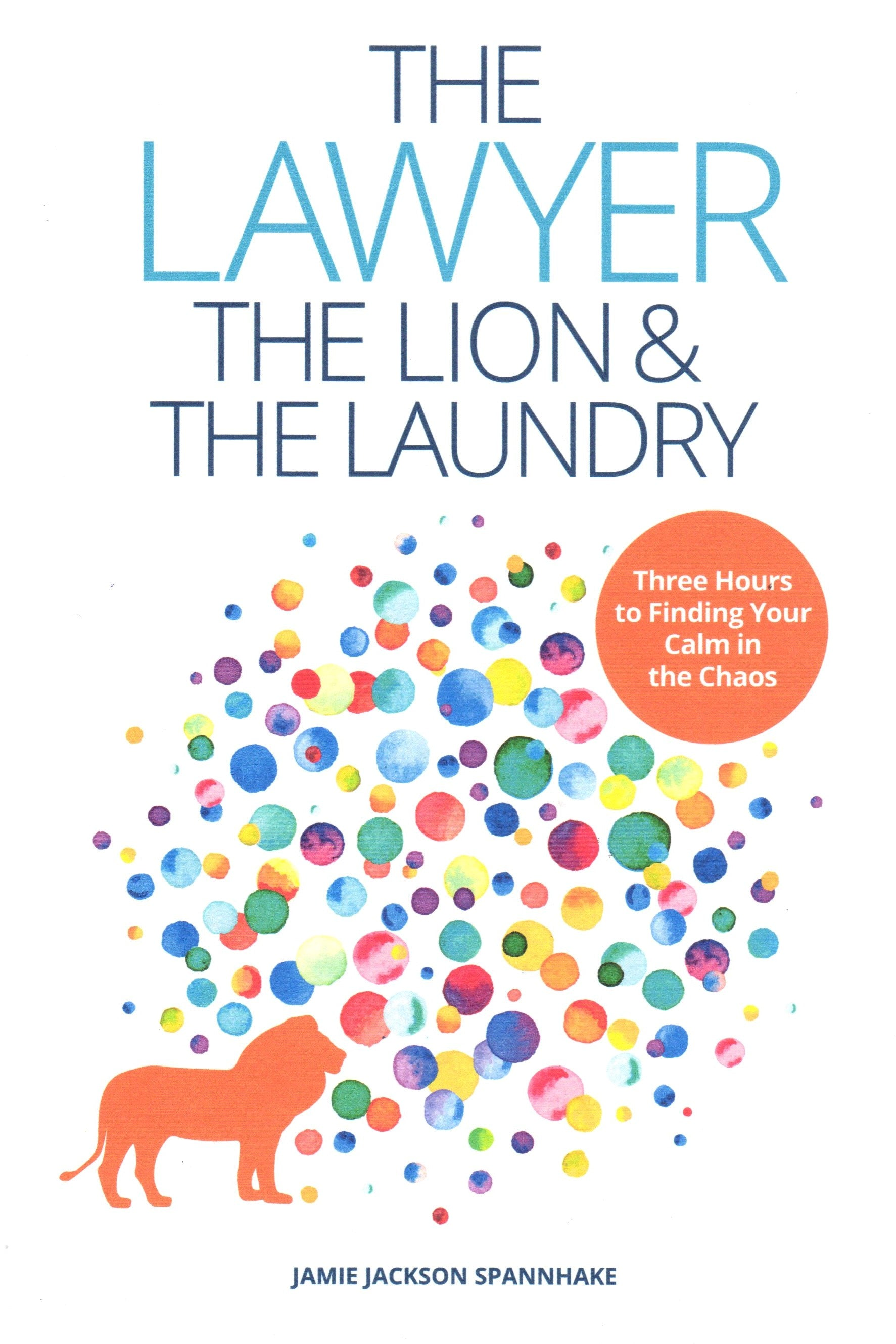 The Lawyer, the Lion & the Laundry