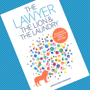 The Lawyer, the Lion, & the Laundry (paperback)