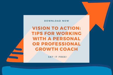 Vision to Action: Tips for Working with a Coach (downloadable article)