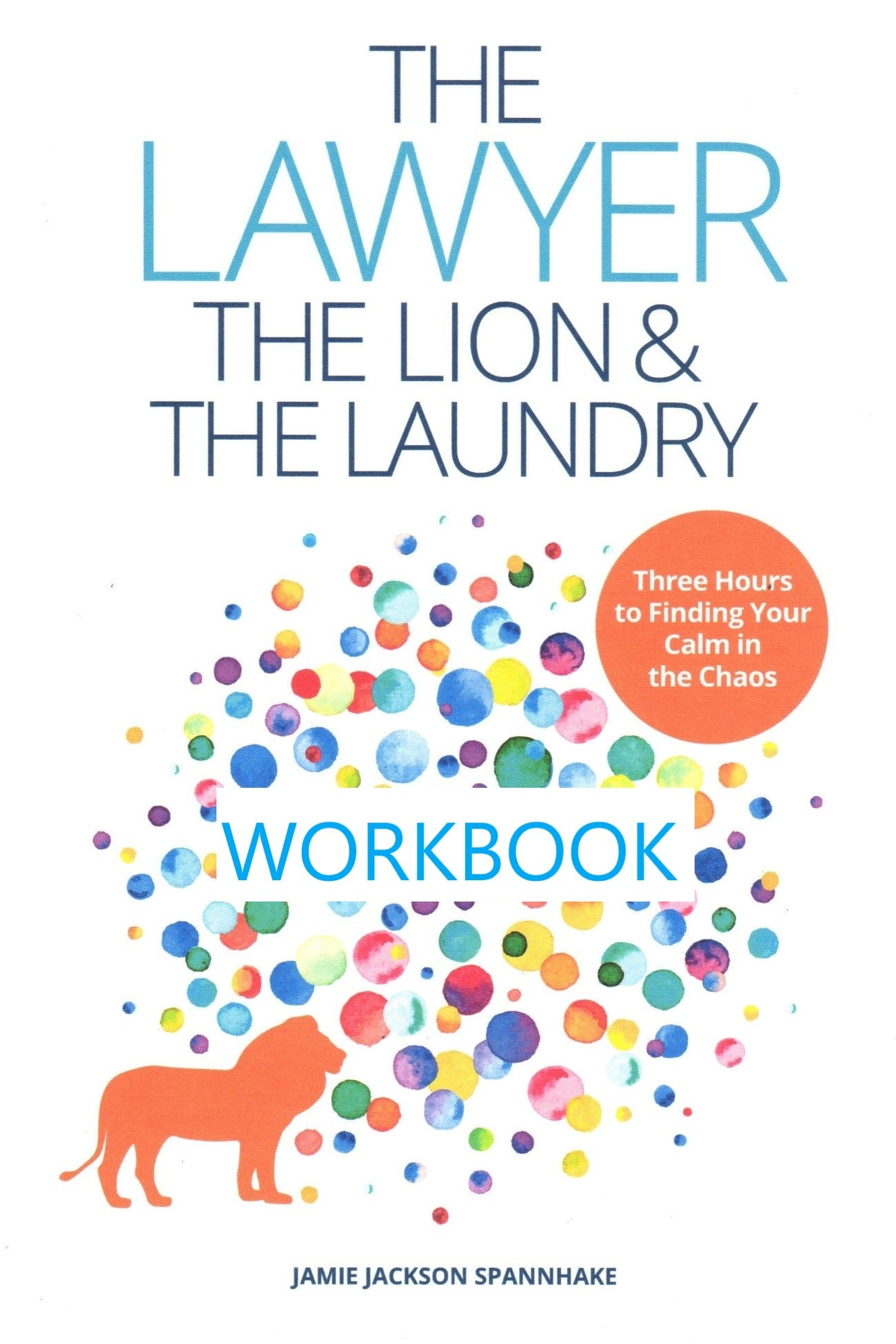 The Lawyer, the Lion, & the Laundry Workbook