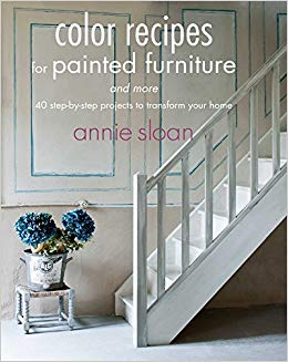Color Recipes for Painted Furniture by Annie Sloan - Paperback Book