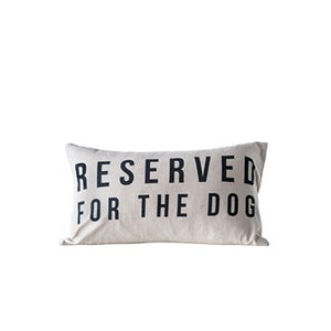 """Reserved for the Dog"" Cotton Pillow 24""L x 14""H"