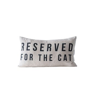 """Reserved for the Cat"" Cotton Pillow 24""L x 14""H"