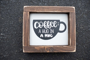 Coffee A Hug in a Mug - Framed Wood Sign