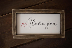 ps I Love You - Framed Wood Sign