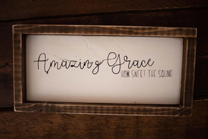 Amazing Grace How Sweet the Sound - Framed Wood Sign