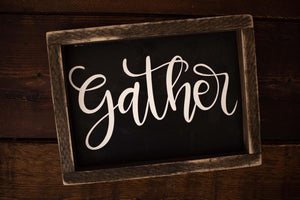 Gather - Framed Wood Sign