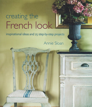 Creating the French Look by Annie Sloan - Paperback Book