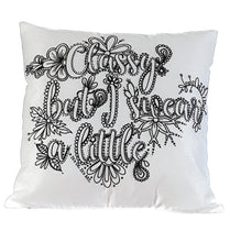 Load image into Gallery viewer, Pillow Art | Classy but I swear a little | The Good Life Creations