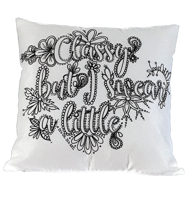 Pillow Art | Classy but I swear a little | The Good Life Creations