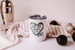 Live Life with a little Spice | Stainless Mug | The Good Life Creations