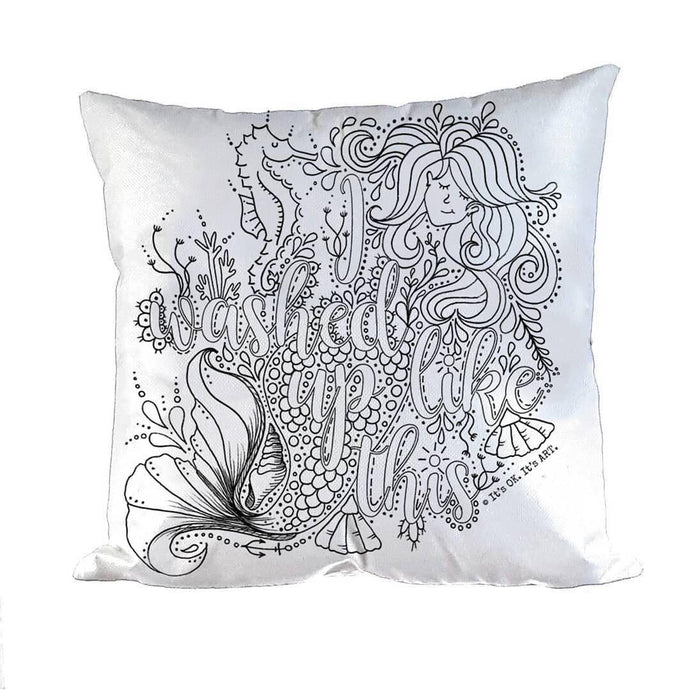 Pillow Art | I washed up like this | The Good Life Creations