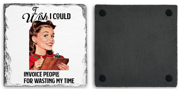 Coaster | I Wish I Could Invoice | Slate | Retro | The Good Life Creations