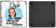 Load image into Gallery viewer, Coaster | I Wish I was as Thin | Slate | Retro | The Good Life Creations