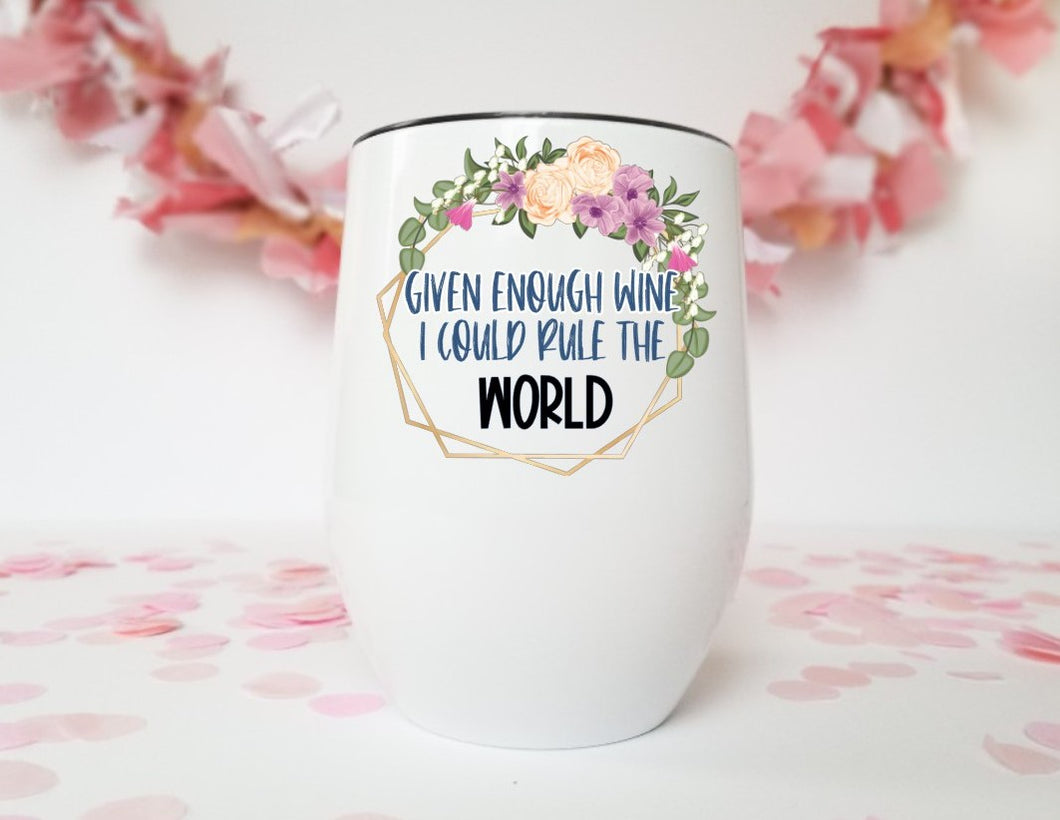 Given Enough Wine | Stainless Stemless Wine Tumbler | The Good Life Creations