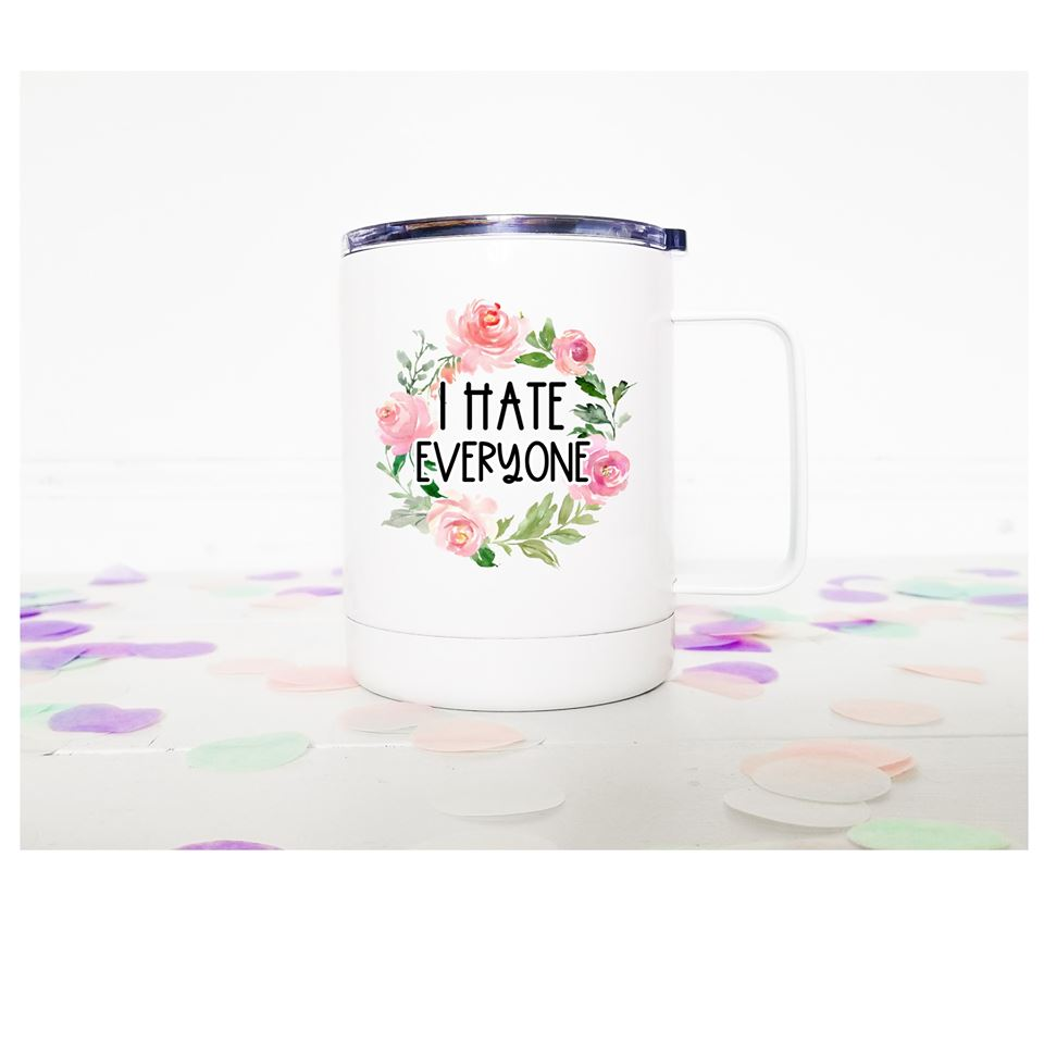 I Hate Everyone | Stainless Mug | The Good Life Creations