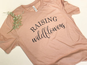 Raising wildflowers | Comfy Tee | The Good Life Creations