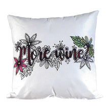 Load image into Gallery viewer, DESTASH | Pillow Art | More Wine | The Good Life Creations