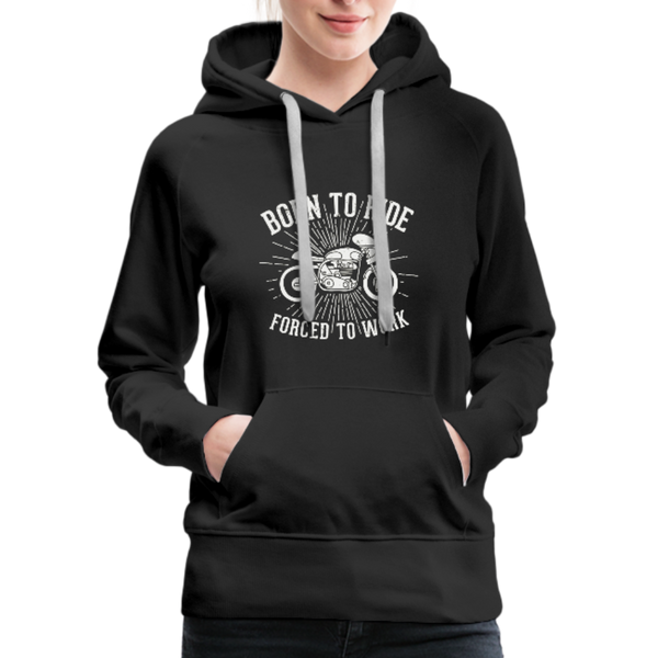 Born to ride Women's Premium Hoodie - Biker Apparel and Gears for harley & caferacer riders