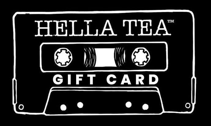 Hella Tea Gift Card - Hella Tea
