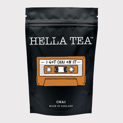 I Got Chai On it - Hella Tea