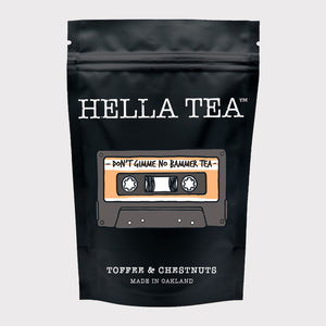Don't Gimme No Bammer Tea - Hella Tea