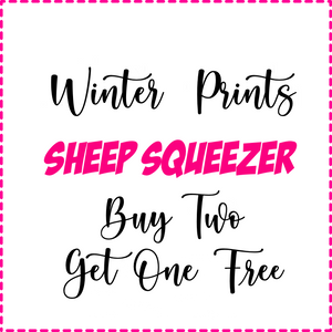 Winter Prints BUY 2 GET 1 FREE Sheep Squeezer