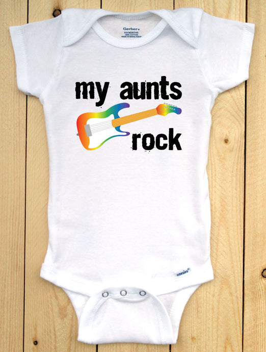 My Aunts Rock Infant Onesie/ LGBTQ Pride Baby Outfit