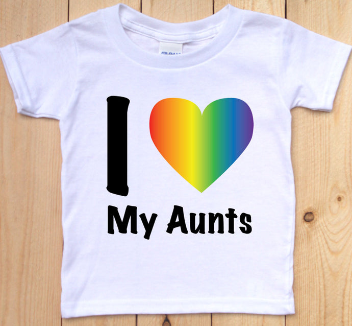 I LOVE My Aunts Toddler T-Shirt/ LGBTQ Pride Kids Clothes