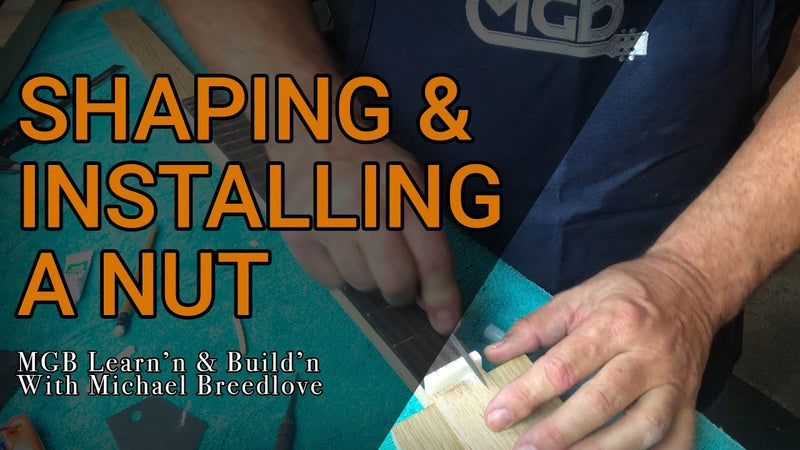 Video: Shaping & Installing a Nut for a Guitar | Learn'n & Build'n with Michael Breedlove