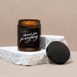 THANK YOU FOR EVERYTHING - SCENTED CANDLE