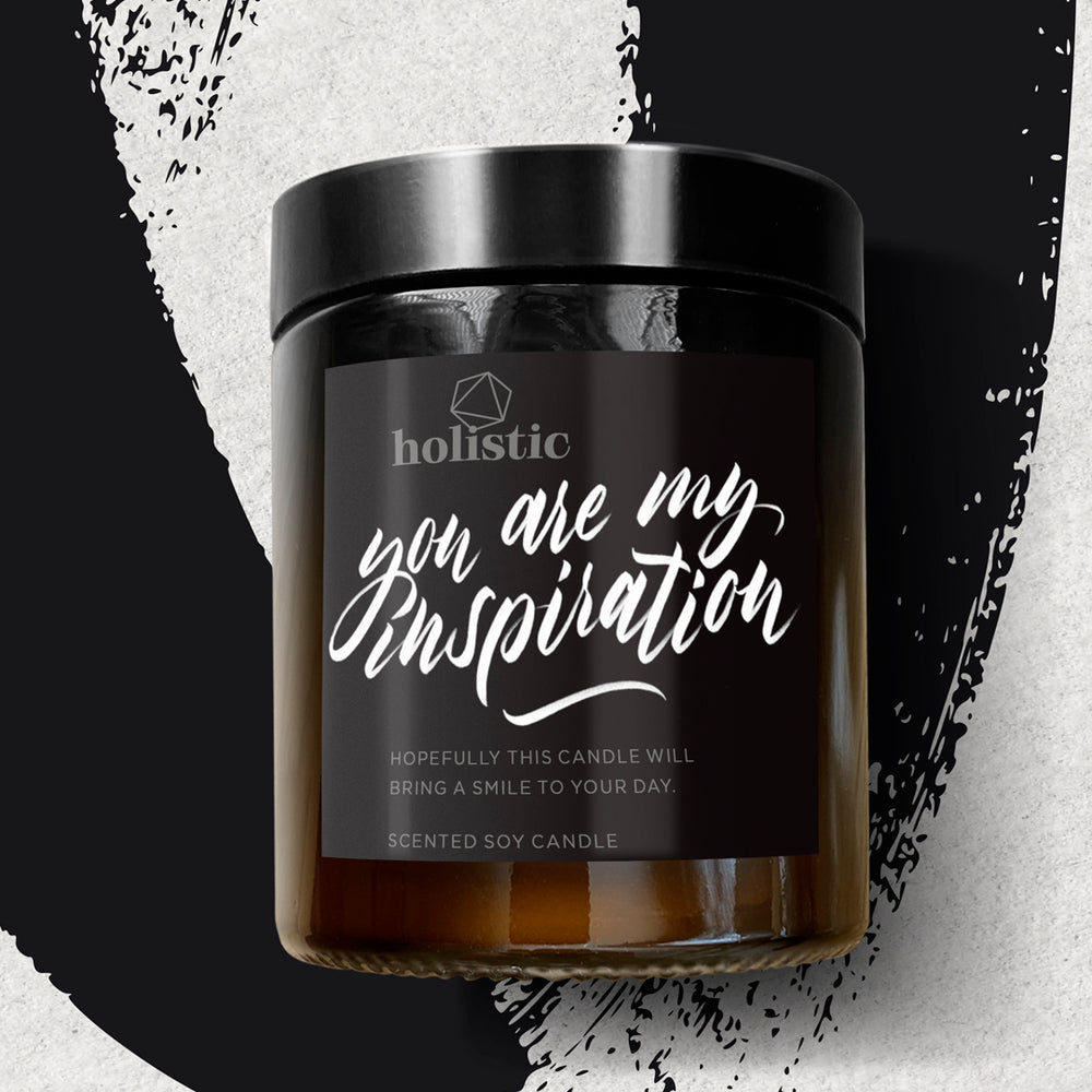 YOU ARE MY INSPIRATION - SCENTED CANDLE