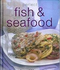 Fish & Seafood: Perfect (Perfect Cooking) - NJExpat
