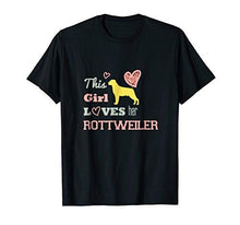 Load image into Gallery viewer, This Girl Loves Her Rottweiler Dog T-shirt Tee