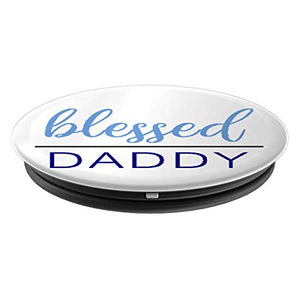 Amazon.com: Blessed Daddy - PopSockets Grip and Stand for Phones and Tablets: Cell Phones & Accessories - NJExpat