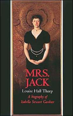Mrs. Jack; a Biography of Isabella Stewart Gardner - NJExpat