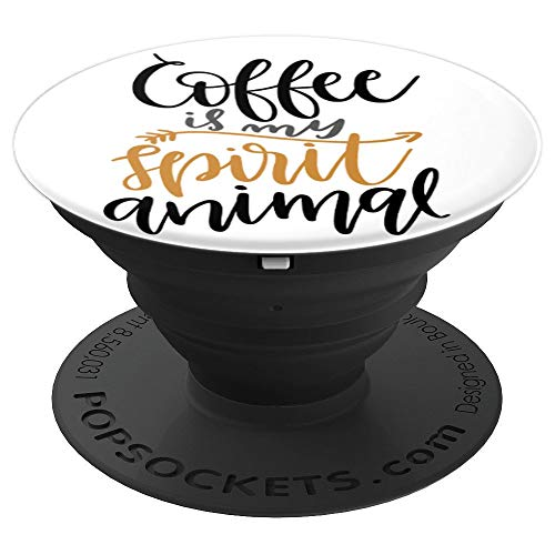 Amazon.com: Coffee Is My Spirit Animal For All Coffee Lovers! - PopSockets Grip and Stand for Phones and Tablets: Cell Phones & Accessories - NJExpat