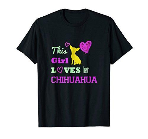 This Girl Loves Her Chihuahua! T-Shirt Gift for Dog owners
