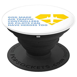 Amazon.com: God Made Air Traffic Controllers So Pilots Can Have Heroes - PopSockets Grip and Stand for Phones and Tablets: Cell Phones & Accessories - NJExpat