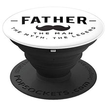 Load image into Gallery viewer, Amazon.com: Father, The Man The Myth The Legend! - PopSockets Grip and Stand for Phones and Tablets: Cell Phones & Accessories - NJExpat